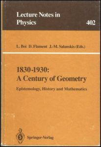 1830-1930: A Century Of Geometry: Epistemology, History, And