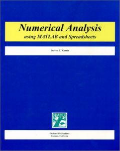 Numerical Analysis: Using Matlab And Spreadsheets - Steven Karris